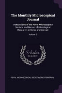 The Monthly Microscopical Journal Transactions Of The Royal Microscopical Society And Record Of Histological Research At Home And Abroad