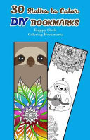 30 Sloths to Color DIY Bookmarks