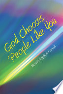God Chooses People Like You Book