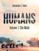 Pdf Humans: Volume 1: The Mark Telecharger