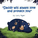 Daddy Will Always Love and Protect You