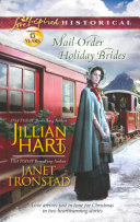 Mail-Order Holiday Brides: Home for Christmas / Snowflakes for Dry Creek (Mills & Boon Love Inspired Historical)