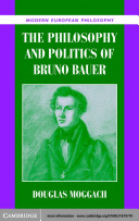 The Philosophy and Politics of Bruno Bauer