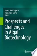 Prospects and Challenges in Algal Biotechnology Book
