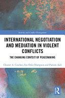 International Negotiation and Mediation in Violent Conflict