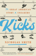 link to Kicks : the great American story of sneakers in the TCC library catalog