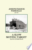 A Slow Moving Target  the Lst of World War Ii