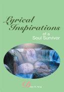 Lyrical Inspirations of a Soul Survivor