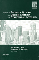 Effects of Product Quality and Design Criteria on Structural Integrity
