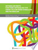 Metabolism Meets Function  Untangling the Cross Talk Between Signalling and Metabolism