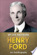 """""""My Life and Work"""" by Henry Ford, General Press"""