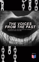 Pdf The Voices From The Past – Hundreds of Testimonies by Former Slaves In One Volume Telecharger