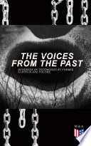"""""""The Voices From The Past – Hundreds of Testimonies by Former Slaves In One Volume: The Story of Their Life – Interviews with People from Alabama, Arkansas, Florida, Georgia, Indiana, Kansas, Kentucky, Mississippi, Ohio, Oklahoma, South Carolina, Tennessee, Texas, Virginia..."""" by Work Projects Administration"""