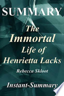 Summary the Immortal Life of Henrietta Lacks