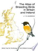 The Atlas of Breeding Birds in Britain and Ireland