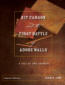 Kit Carson and the First Battle of Adobe Walls