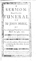 A Sermon  preach d at the funeral of Mr  John Noble     To which is added  a postscript concerning the deceased  by another hand