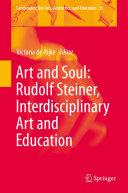 Art and Soul: Rudolf Steiner, Interdisciplinary Art and Education ebook