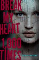Break My Heart 1 000 Times