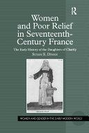 Women and Poor Relief in Seventeenth-Century France