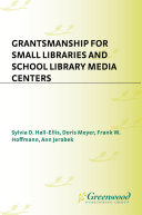 Grantsmanship for Small Libraries and School Library Media Centers