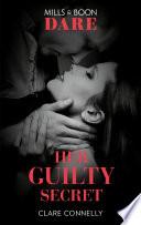Her Guilty Secret  Mills   Boon Dare   Guilty as Sin  Book 1  Book