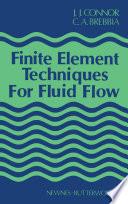 Finite Element Techniques for Fluid Flow