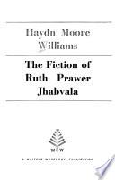The Fiction of Ruth Prawer Jhabvala