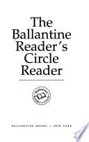 The Ballantine Reader's Circle Reader
