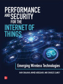 Performance and Security for the Internet of Things  Emerging Wireless Technologies Book