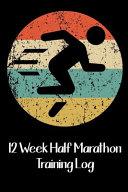 12 Week Half Marathon Training Log