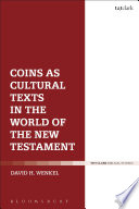 Coins As Cultural Texts In The World Of The New Testament