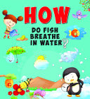 How Do Fish Breathe In Water ebook