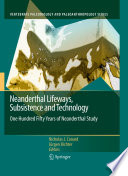 Neanderthal Lifeways Subsistence And Technology