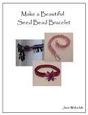 Make a Beautiful Seed Bead Bracelet