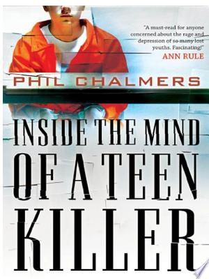 Free Read Online Inside the Mind of a Teen Killer PDF Book - Read Full Book