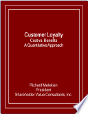 Customer Loyalty Cost Vs Benefits A Quantitative Approach