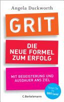 GRIT - Die neue Formel zum Erfolg: Mit Begeisterung und Ausdauer ans ...