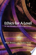 """""""Ethics for A-Level"""" by Mark Dimmock, Andrew Fisher"""