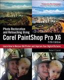 Photo Restoration and Retouching Using Corel PaintShop Pro X6
