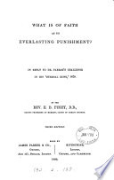 What is of faith as to everlasting punishment  In reply to dr   F W   Farrar s challenge in his  Eternal hope   Book PDF