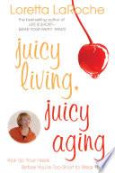 Juicy Living Juicy Aging