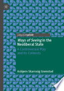 Ways Of Seeing In The Neoliberal State