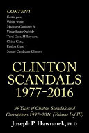 39 Years of Clinton Scandals and Corruptions 1997 2016  Volume I of Iii