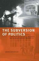 The Subversion of Politics