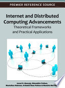 Internet and Distributed Computing Advancements  Theoretical Frameworks and Practical Applications Book
