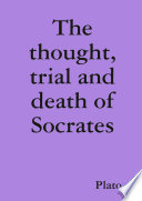 The Thought Trial And Death Of Socrates Book PDF