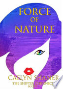 Force of Nature   The Shifter Chronicles  Book 1  Book
