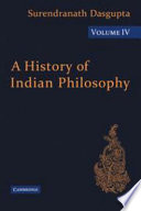 A History of Indian Philosophy: Volume 4