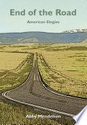 End of the road : American elegies